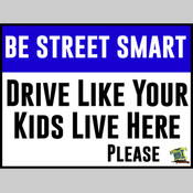 Be Street Smart Yard Sign